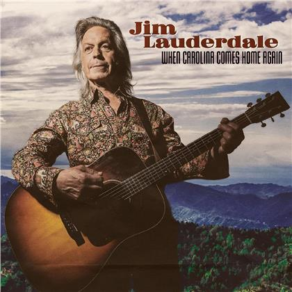 Jim Lauderdale - When Carolina Come Home Again