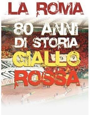 La Roma - 80 anni di storia giallorossa (2008)