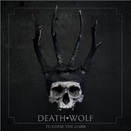 Death Wolf - IV - Come The Dark