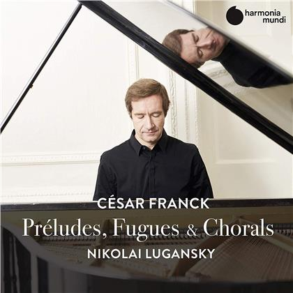 César Franck (1822-1890) & Nikolai Lugansky - Preludes, fugues & chorals