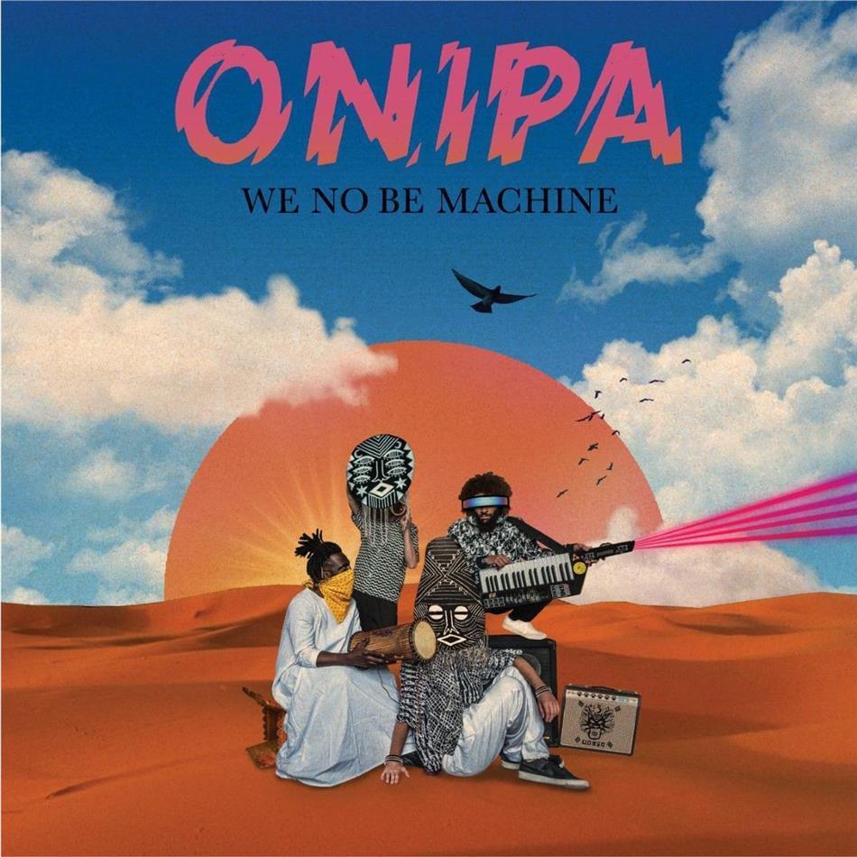 Onipa - We No Be Machine