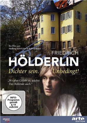 Friedrich Hölderlin - Dichter sein. Unbedingt! (2019)