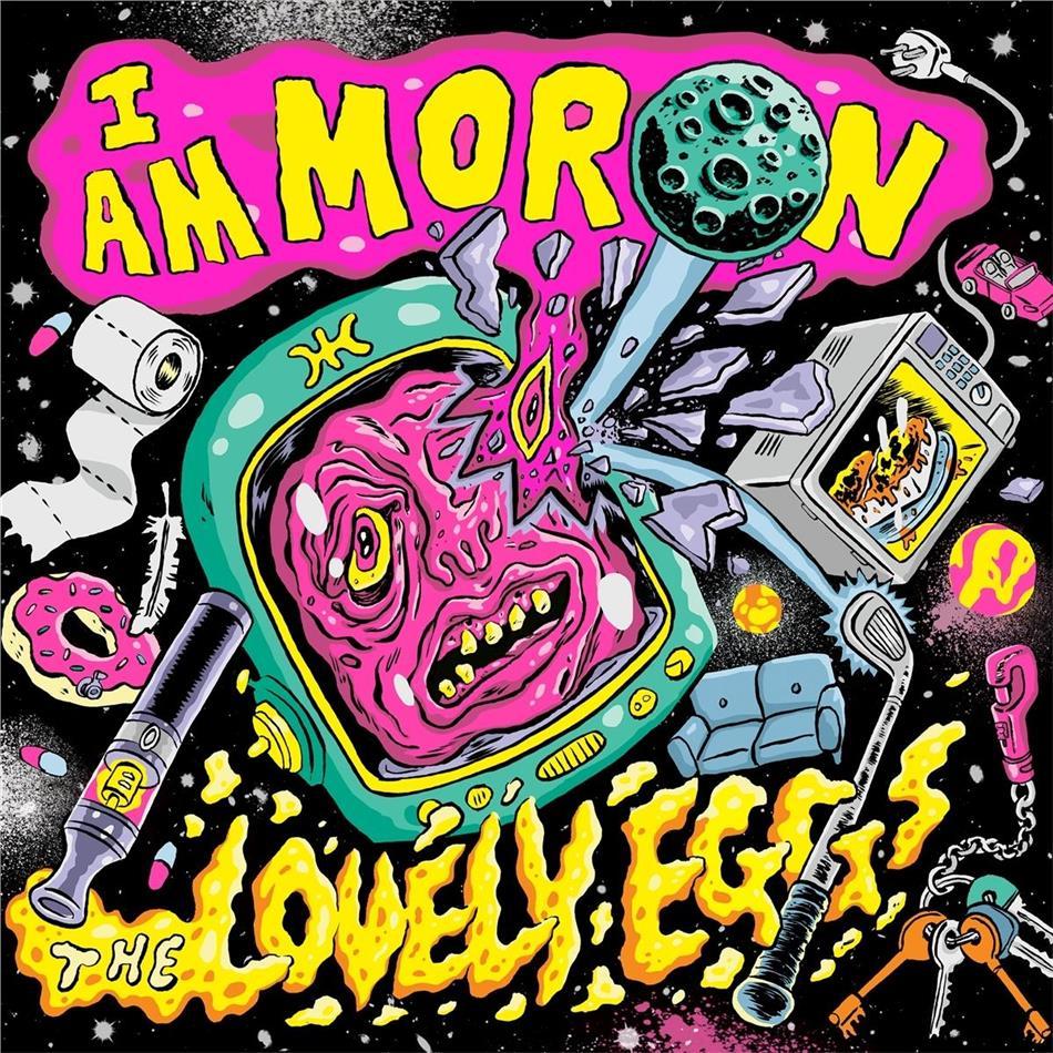 Lovely Eggs - I Am Moron