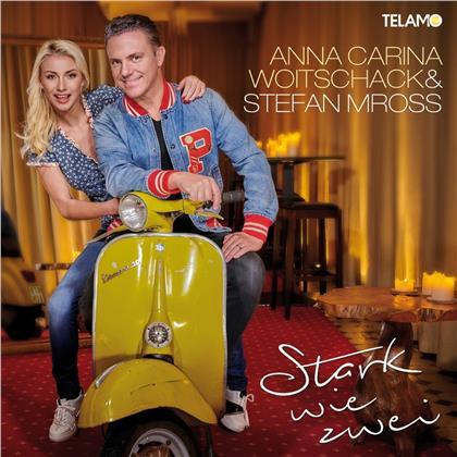 Anna Carina Woitschack & Stefan Mross - Stark wie zwei
