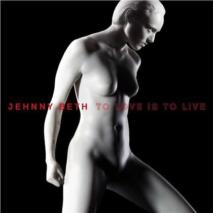 Jehnny Beth (From Savages) - To Love Is To Live