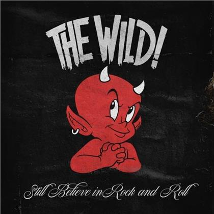 The Wild - Still Believe In Rock And Roll (LP)