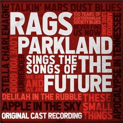 Rags Parkland Sings The Songs Of The Future - Original Cast Recording