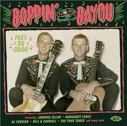 Boppin' By The Bayou-Feel So Good
