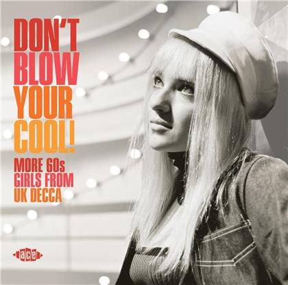 Don't Blow Your Cool! - More 60s Girls From UK DECCA