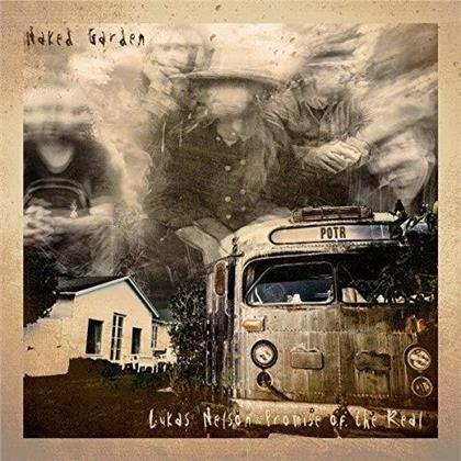 Lukas Nelson & Promise Of The Real - Naked Garden