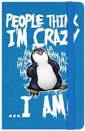 Psycho Penguin - People Think I'm Crazy - A6 Hard Cover Notebook