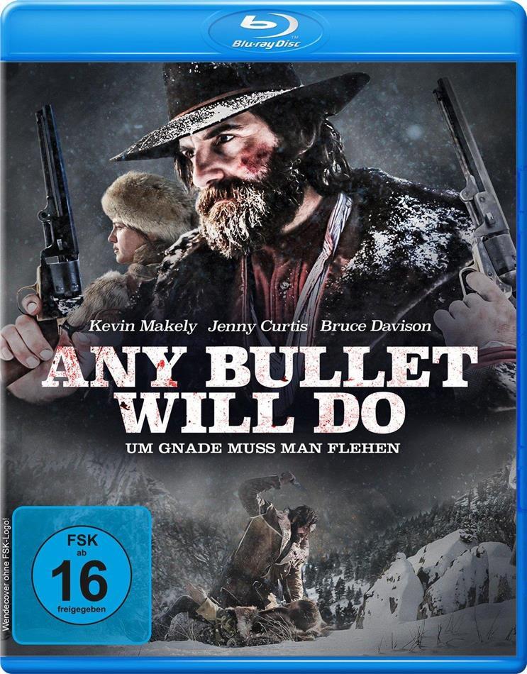 Any Bullet Will Do - Um Gnade muss man flehen (2018)