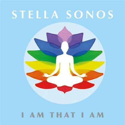 Stella Sonos - I Am That I Am