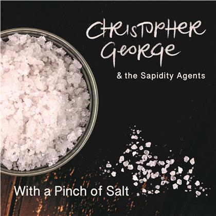 Christopher George & The Sapidity Agents - With A Pinch Of Salt