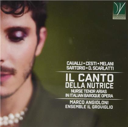 Marco Angioloni & Ensemble Il Groviglio - Il Canto Della Nutrice - Nurse Tenor Arias In Italian Baroque Opera
