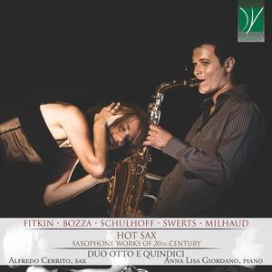 Duo Otto E Quindici, Graham Fitkin (*1963), Eugène Joseph Bozza (1905-1981), Erwin Schulhoff (1894-1942), Piet Swerts (*1960), … - Hot Sax - Saxophone Works Of 20th Century