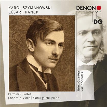 Carmina Quartet, Karol Szymanowski (1882-1937), César Franck (1822-1890), Chee-Yun & Akira Eguchi - String Quartets/Violin Sonatas