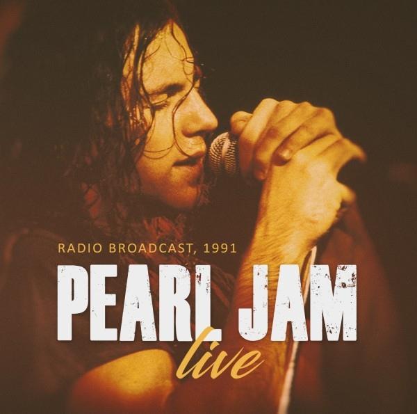Pearl Jam - Live - Radio Broadcast 1991