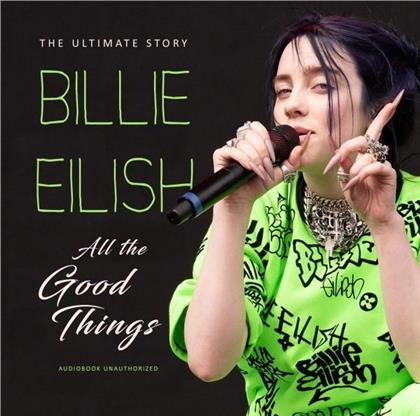 Billie Eilish - All The Good Things - Unauthorized