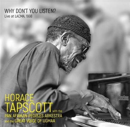 Horace Tapscott, The Pan-Afrikan Peoples Arkestra & The Great Voice of Ugmaa - Why Don't You Listen? Live At Lacma