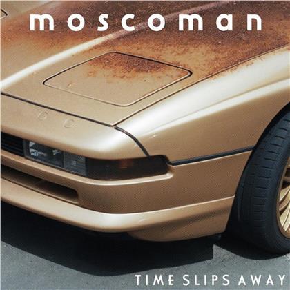 Moscoman - Time Slips Away