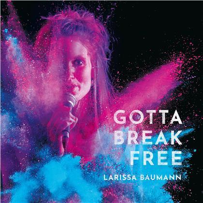 Larissa Baumann - Gotta Break Free