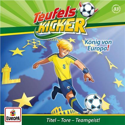 Teufelskicker - 083/König von Europa!