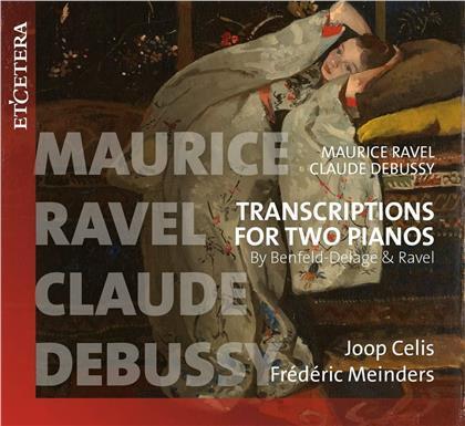 Joop Celis, Frederic Meinders, Maurice Ravel (1875-1937) & Claude Debussy (1862-1918) - Transcriptions For Two Pianos ba Benfel-Delage & Ravel