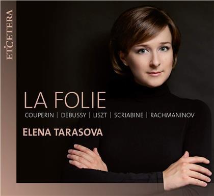 Elena Tarasova, François Couperin Le Grand (1668-1733), Claude Debussy (1862-1918), Franz Liszt (1811-1886), Alexander Scriabin (1872-1915), … - Folie