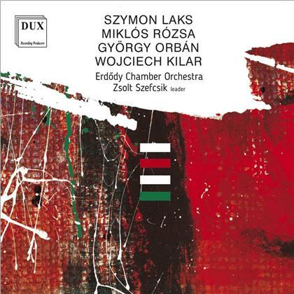 Erdody Chamber Orchestra, Szymon Laks, Miklós Rózsa (1907-1995), Gyoergy Orban, Wojciech Kilar (1932-2013), … - Laks, Rozsa, Orban, Kilar
