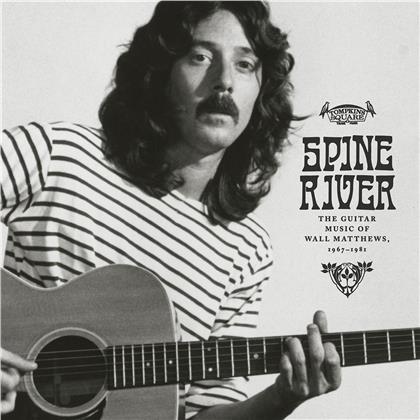 Wall Matthews - Spine River: Guitar Music Of Wall Matthews 1967-81 (LP)