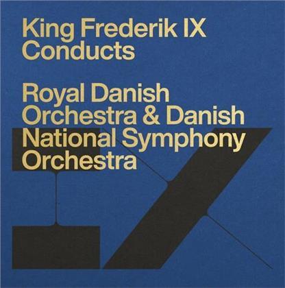 King Frederik IX, Royal Danish Orchestra & Danish National Symphony Orchestra - King Frederik IX Conducts