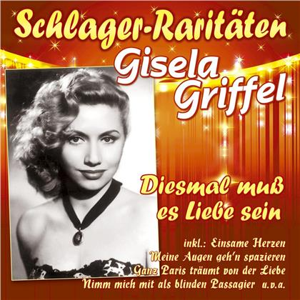 Gisela Griffel - Diesmal Muss Es Liebe Sein
