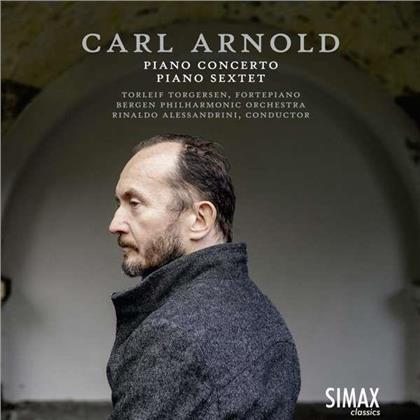 Karl Arnold, Rinaldo Alessandrini, Torleif Torgersen & Bergen Philharmonic Orchestra - Piano Concerto / Piano Sextet