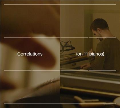 Carlos Cipa - Correlations (on 11 pianos)