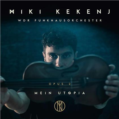 WDR Funkhausorchester & Miki Kekenj - Mein Utopia - Opus 2
