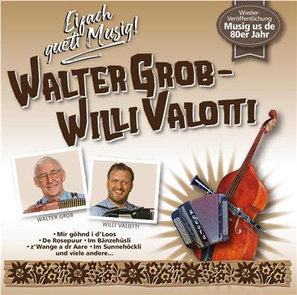 Willi Valotti & Walter Grob - Eifach gueti Musig!