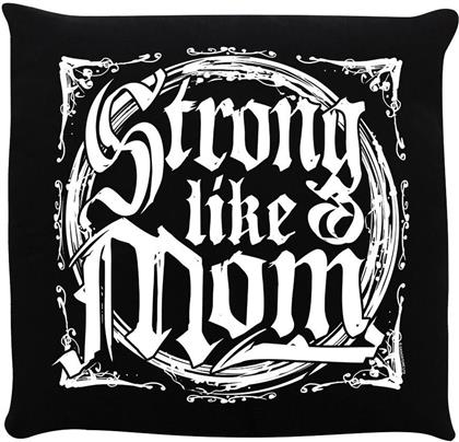 Strong Like A Mom - Cushion