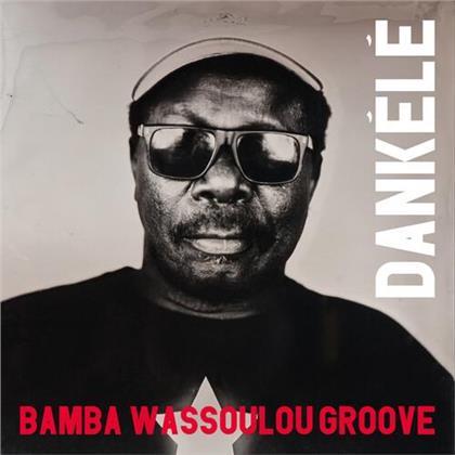 Bamba Wassoulou Groove - Dankele (LP)