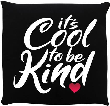 It's Cool To Be Kind - Cushion