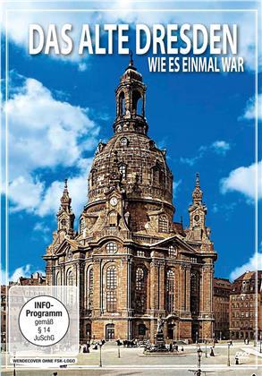 Das alte Dresden - Wie es einmal war