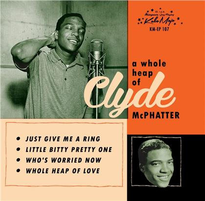 "Clyde McPhatter - A Whole Heap Of EP (7"" Single)"