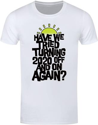 Have We Tried Turning 2020 Off And On Again? - Men's T-Shirt