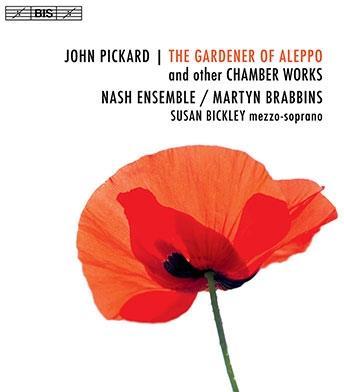 Nash Ensemble, John Pickard, Martyn Brabbins & Susan Bickley - Gardener Of Aleppo (Hybrid SACD)