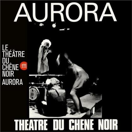 Theatre Du Chene Noir - Aurora (2020 Reissue, Souffle Continu , LP)