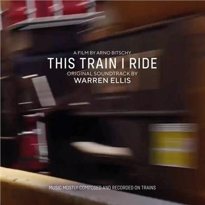 Warren Ellis - This Train I Ride - OST (LP)