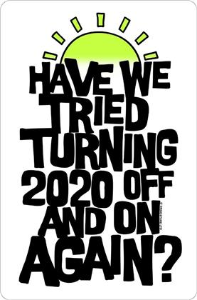 Have We Tried Turning 2020 Off And On Again? - Greet Tin Card