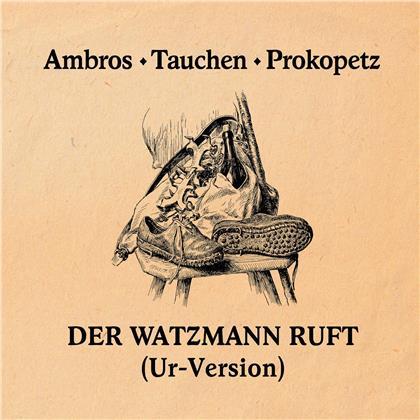 Wolfgang Ambros, Manfred Tauchen & Josi Prokopetz - Der Ur-Watzmann (RSD 2020, LP)