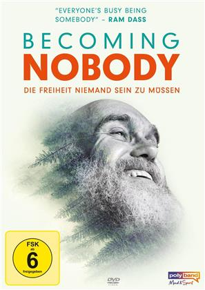 Becoming Nobody - Die Freiheit niemand sein zu müssen (2019)