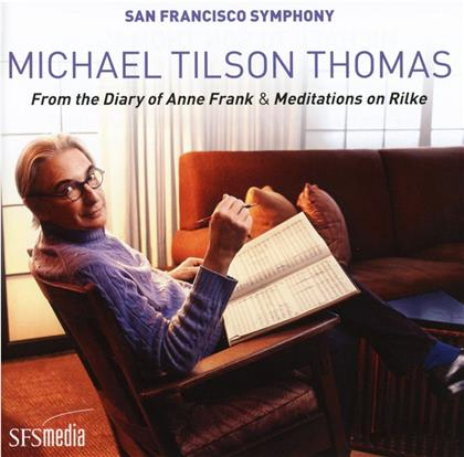 Michael Tilson Thomas & Sfs - From the Diary of Anne Frank,Mediatations on Rilke (2 SACDs)